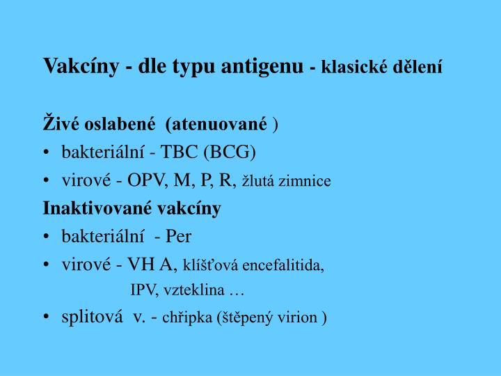 Vakcíny - dle typu antigenu