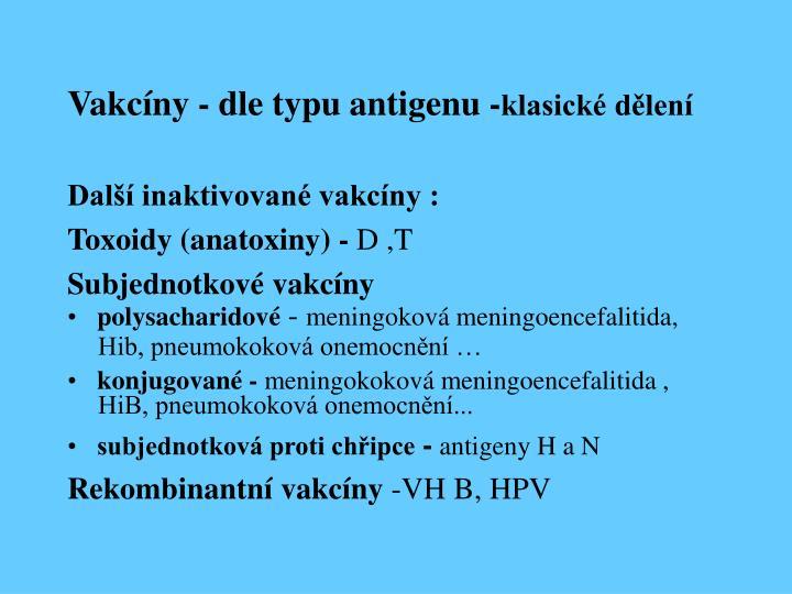 Vakcíny - dle typu antigenu -