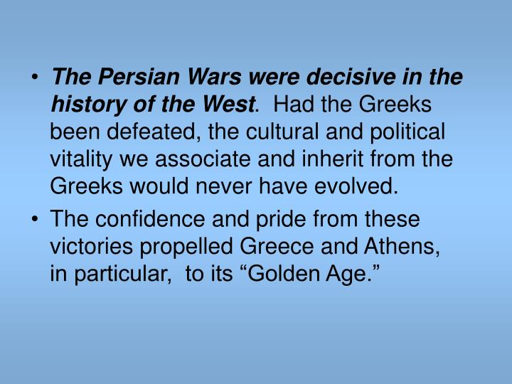 The Persian Wars were decisive in the history of the West