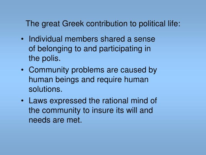 The great Greek contribution to political life: