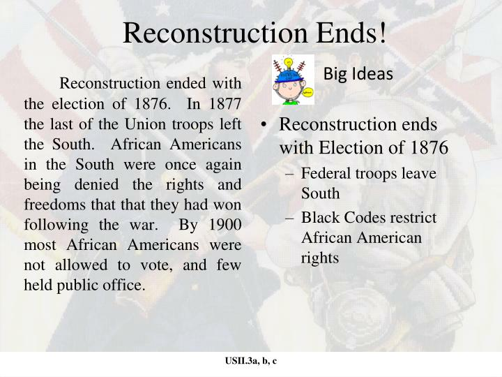 Reconstruction Ends!