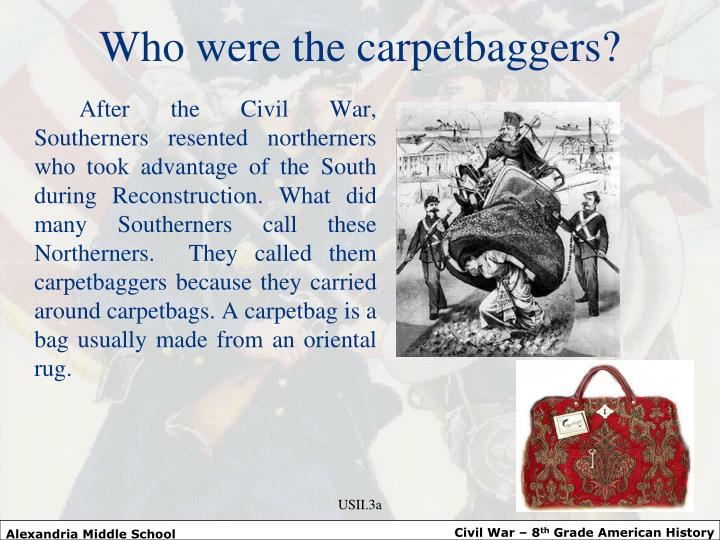 Who were the carpetbaggers?