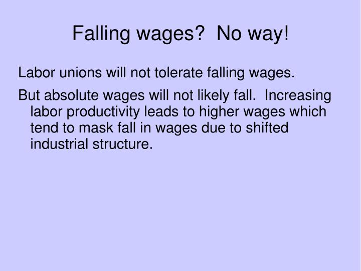 Falling wages?  No way!