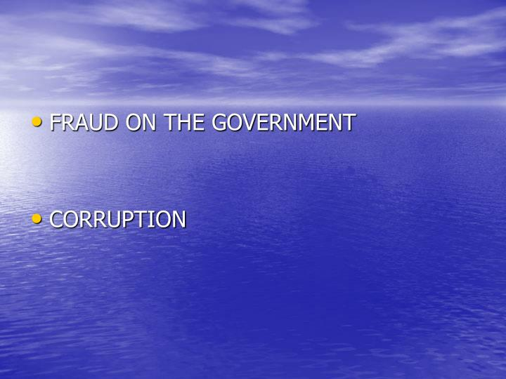 FRAUD ON THE GOVERNMENT