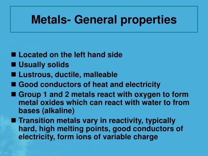 Metals- General properties
