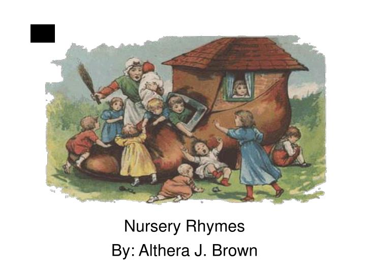 Nursery rhymes by althera j brown