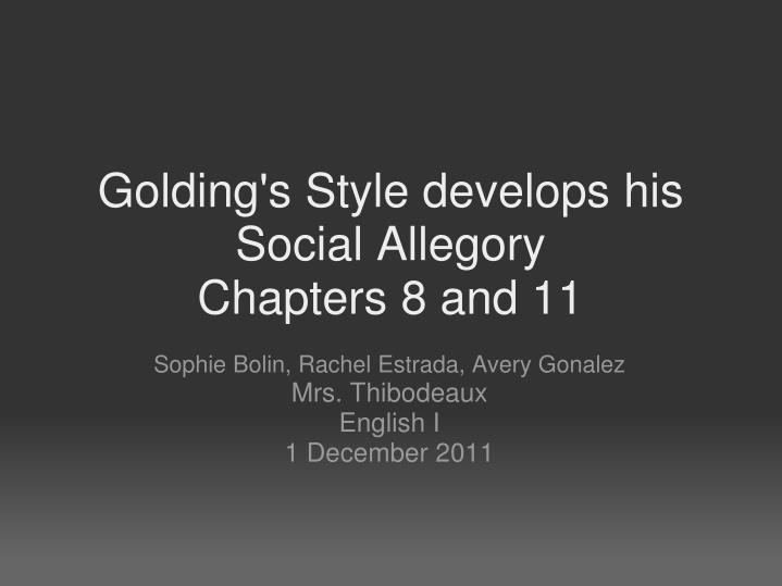 Golding s style develops his social allegory chapters 8 and 11