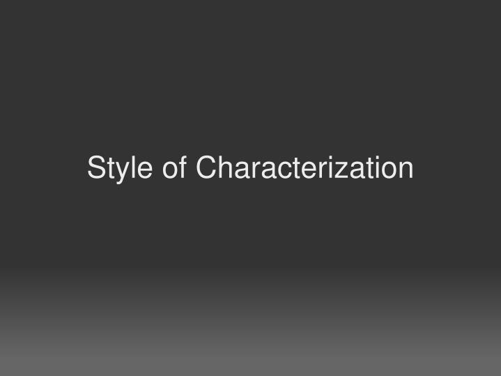Style of Characterization