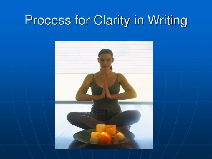 Process for Clarity in Writing