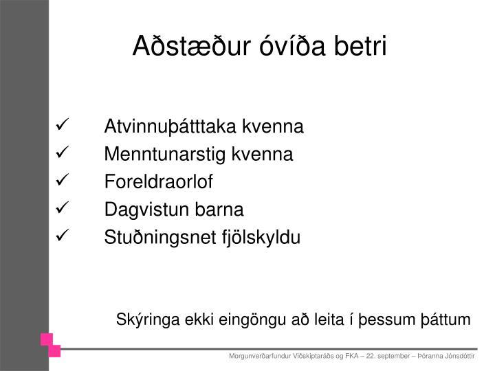 Aðstæður óvíða betri