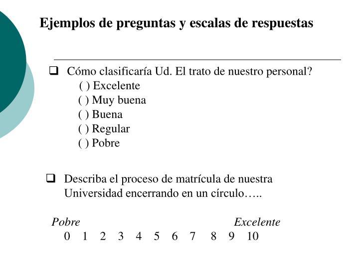 Ejemplos de preguntas y escalas de respuestas