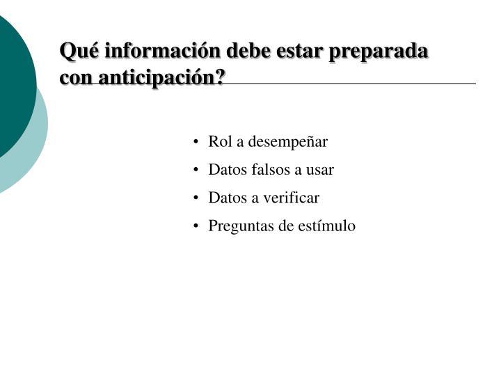 Qué información debe estar preparada con anticipación?