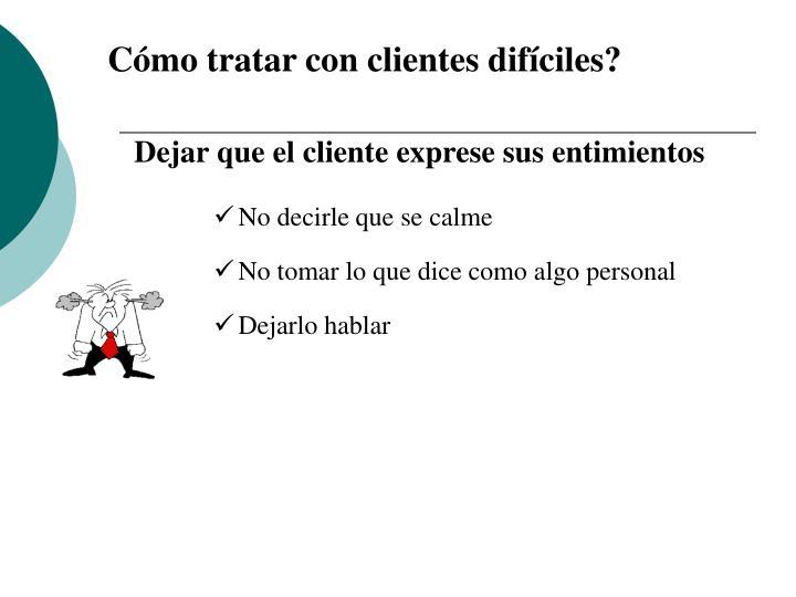 Cómo tratar con clientes difíciles?