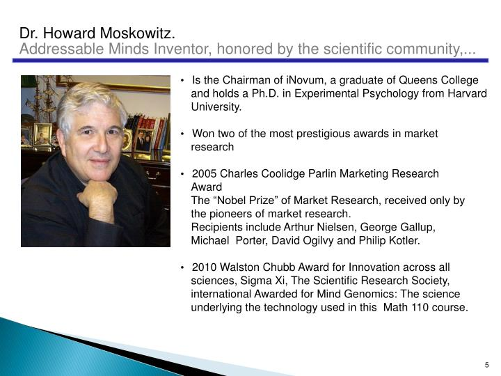 Dr. Howard Moskowitz.