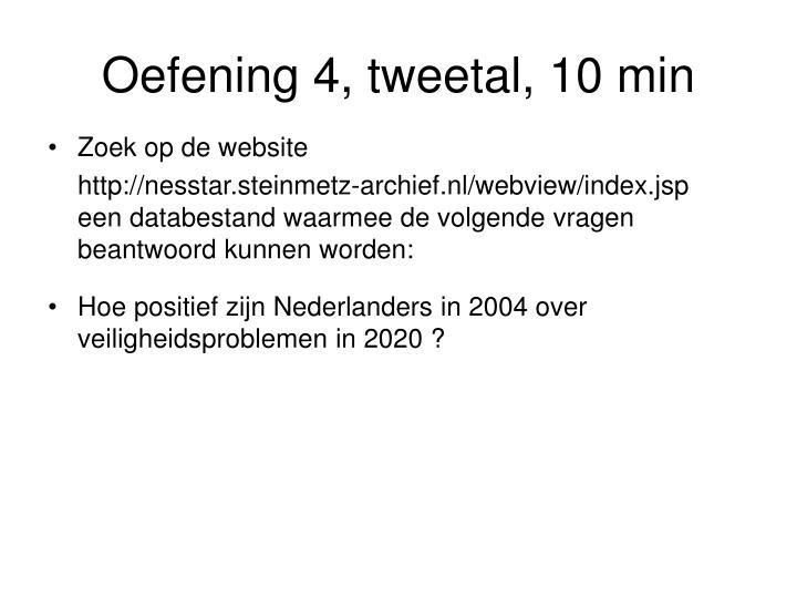 Oefening 4, tweetal, 10 min