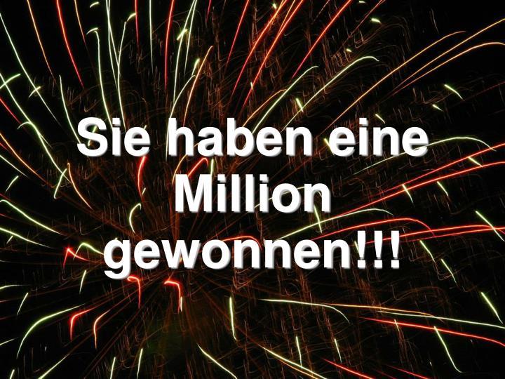 Sie haben eine Million gewonnen!!!