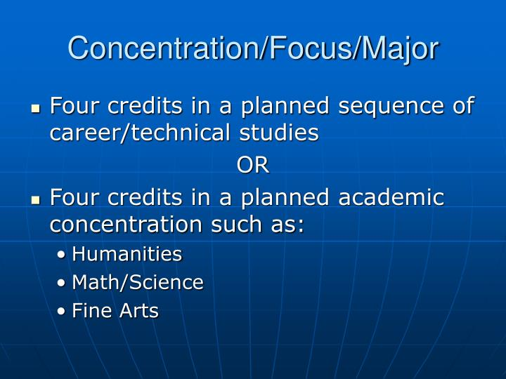 Concentration/Focus/Major