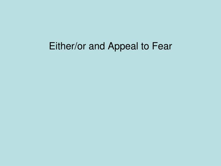 Either/or and Appeal to Fear