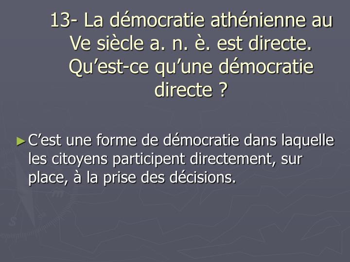 13- La démocratie athénienne au Ve siècle a. n. è. est directe. Qu'est-ce qu'une démocratie directe ?