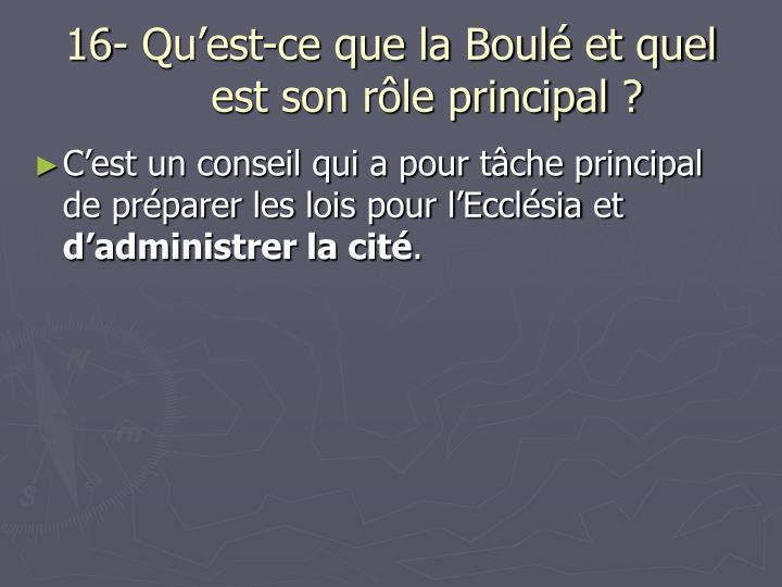 16- Qu'est-ce que la Boulé et quel est son rôle principal ?