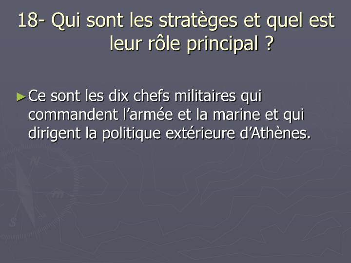18- Qui sont les stratèges et quel est leur rôle principal ?