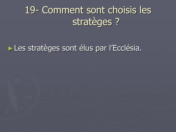 19- Comment sont choisis les stratèges ?