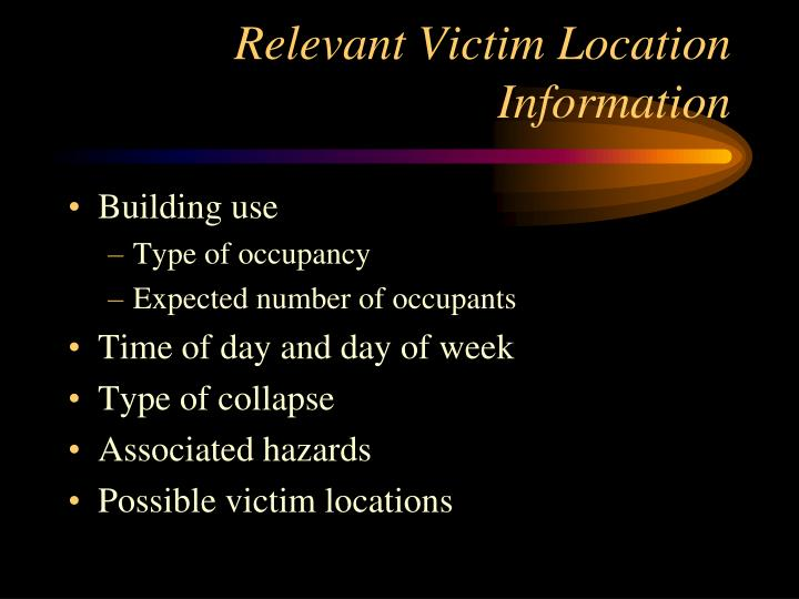 Relevant victim location information