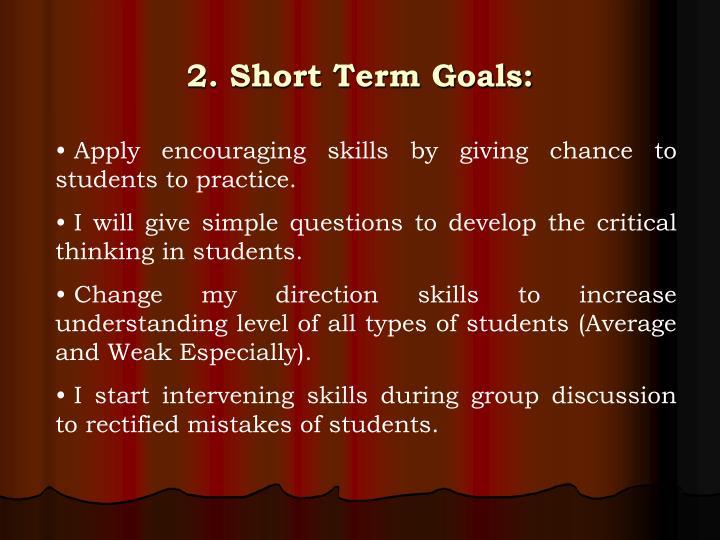 2. Short Term Goals: