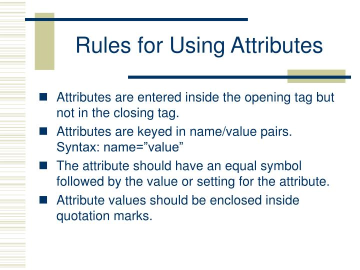 Rules for Using Attributes