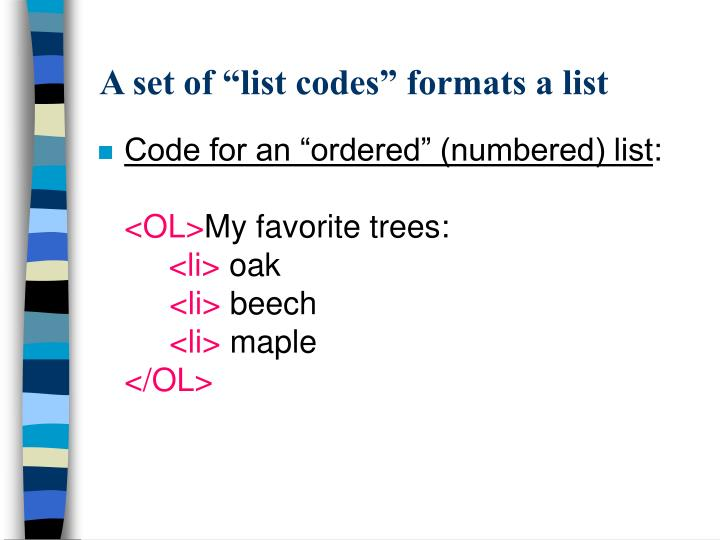 "A set of ""list codes"" formats a list"