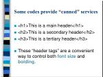 some codes provide canned services