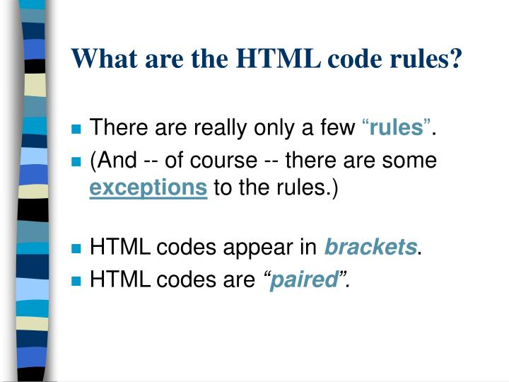 What are the HTML code rules?