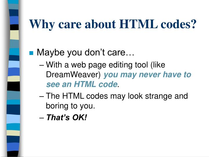 Why care about HTML codes?