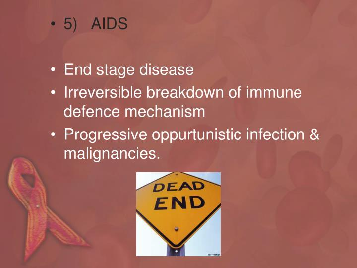 5)   AIDS