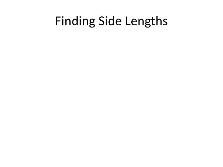 Finding Side Lengths
