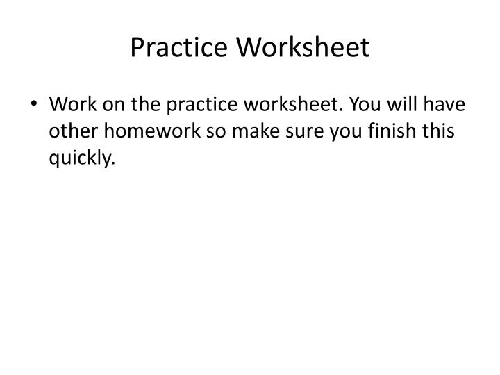 Practice Worksheet