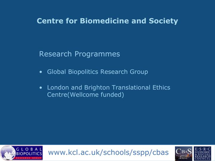 Centre for Biomedicine and Society