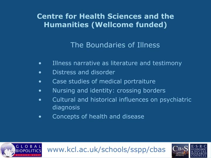 Centre for Health Sciences and the Humanities (Wellcome funded)