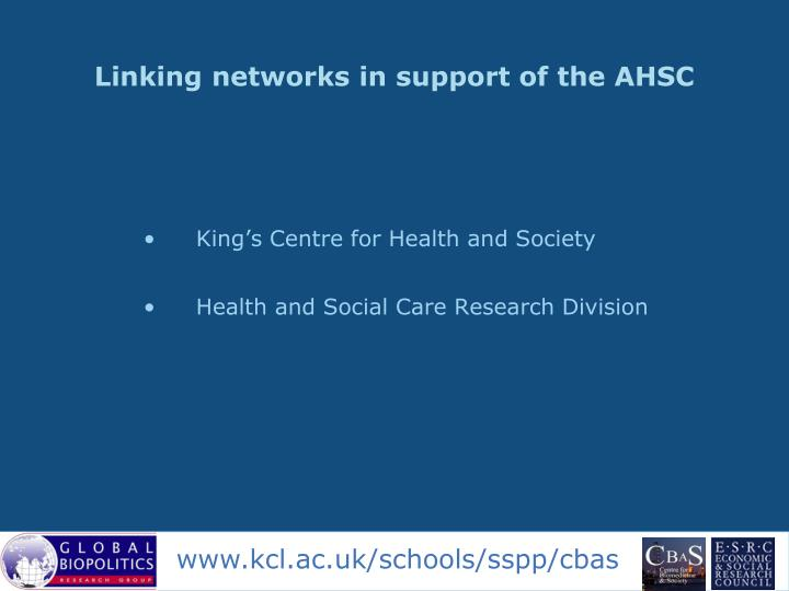 Linking networks in support of the AHSC