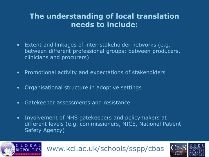 The understanding of local translation needs to include:
