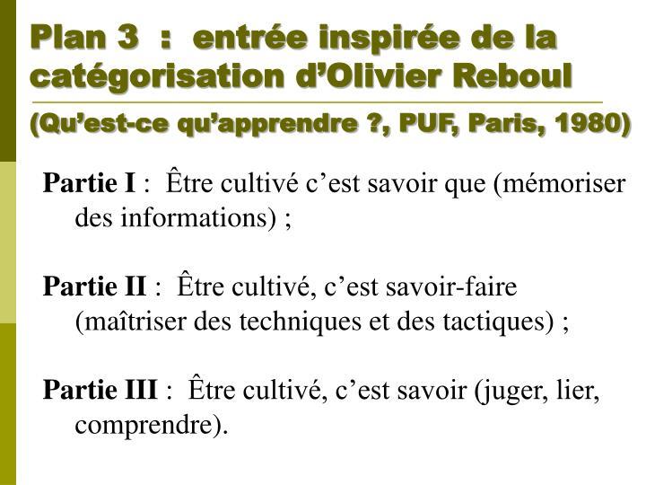 Plan 3  :  entrée inspirée de la catégorisation d'Olivier Reboul