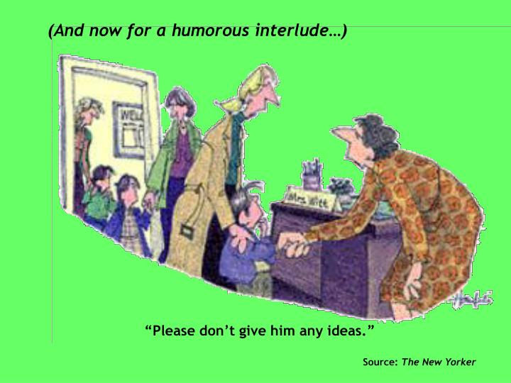 (And now for a humorous interlude…)