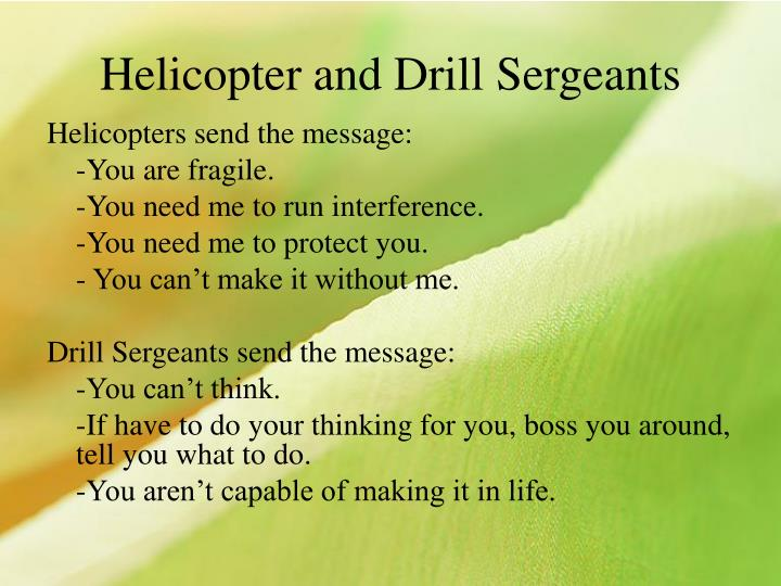 Helicopter and Drill Sergeants