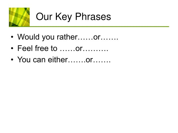 Our Key Phrases