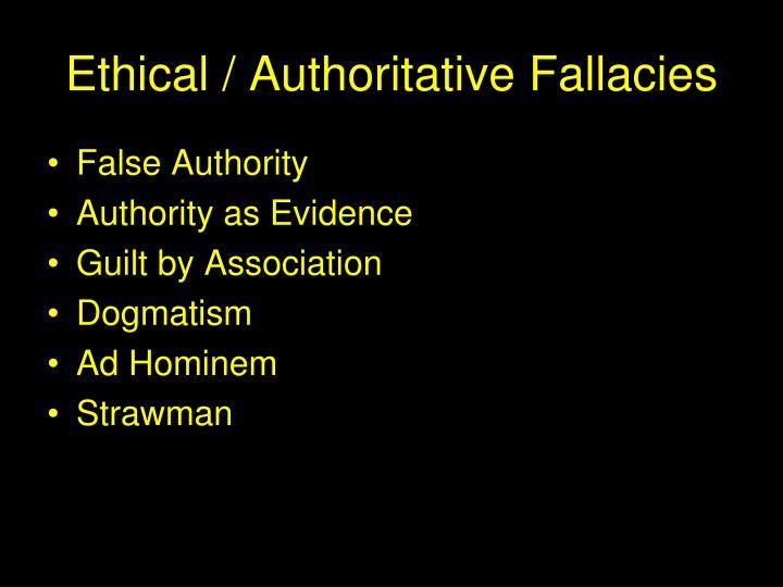 Ethical / Authoritative Fallacies