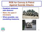 roe for convoy patrol against suicide attacks