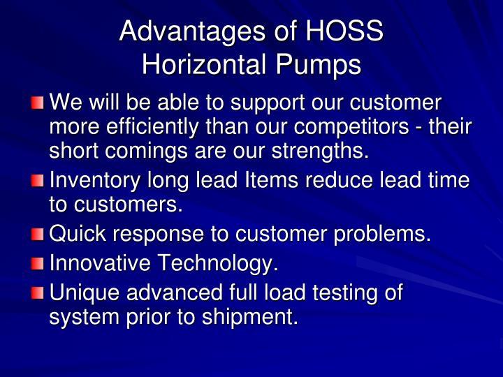 Advantages of HOSS