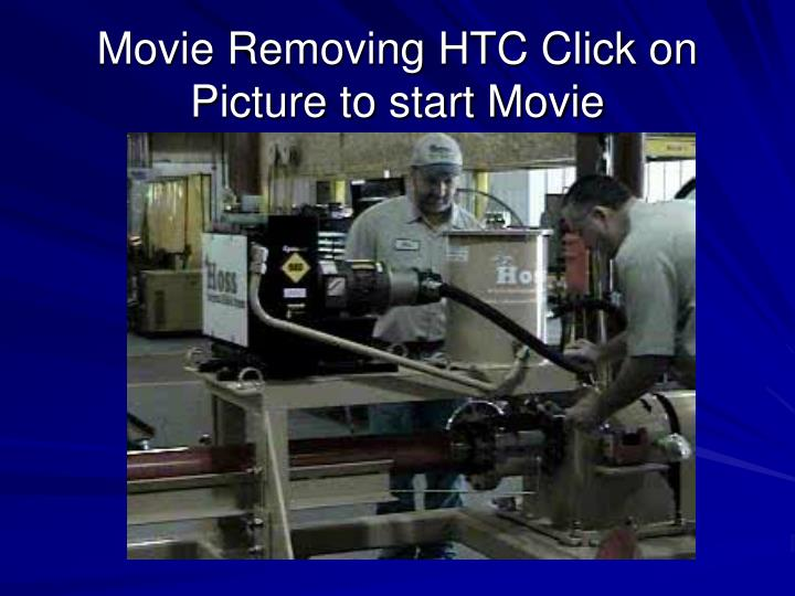 Movie Removing HTC Click on Picture to start Movie
