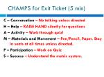 champs for exit ticket 5 min