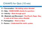 champs for quiz 10 min